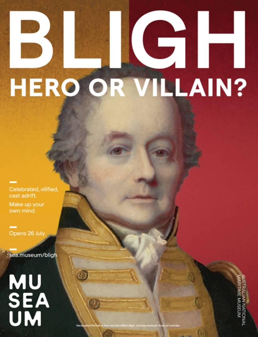 ANMM Bligh Exhibit - Hero or Villain?