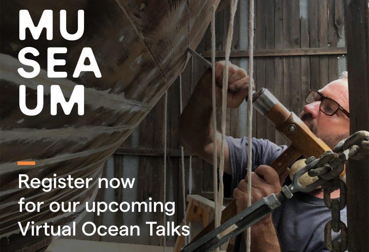 Register now for ANMM CWBF Virtual Ocean Talks